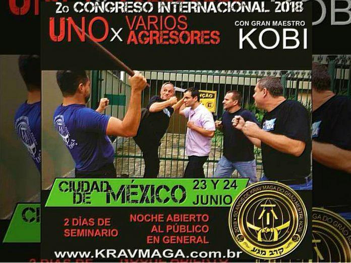 Gran Maestro Kobi Lichtenstein encabezará el Congreso Internacional de la Federación Sudamericana de Krav Maga en la Ciudad de México, con el tema principal de uno contra varios agresores.